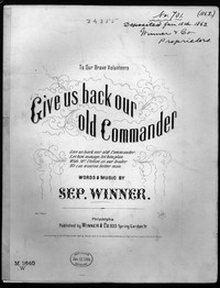 Give us back our old commander (McClellan)