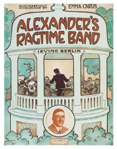 Alexander's ragtime band. Tin Pan Alley sheet music